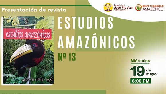Lee más sobre el artículo ESTUDIOS AMAZONICOS- Presentación Revista – MIER,19 MAY 6PM