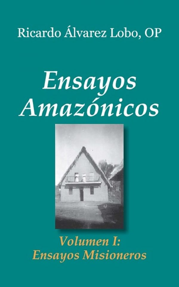 Ensayos Amazónicos. Volumen I