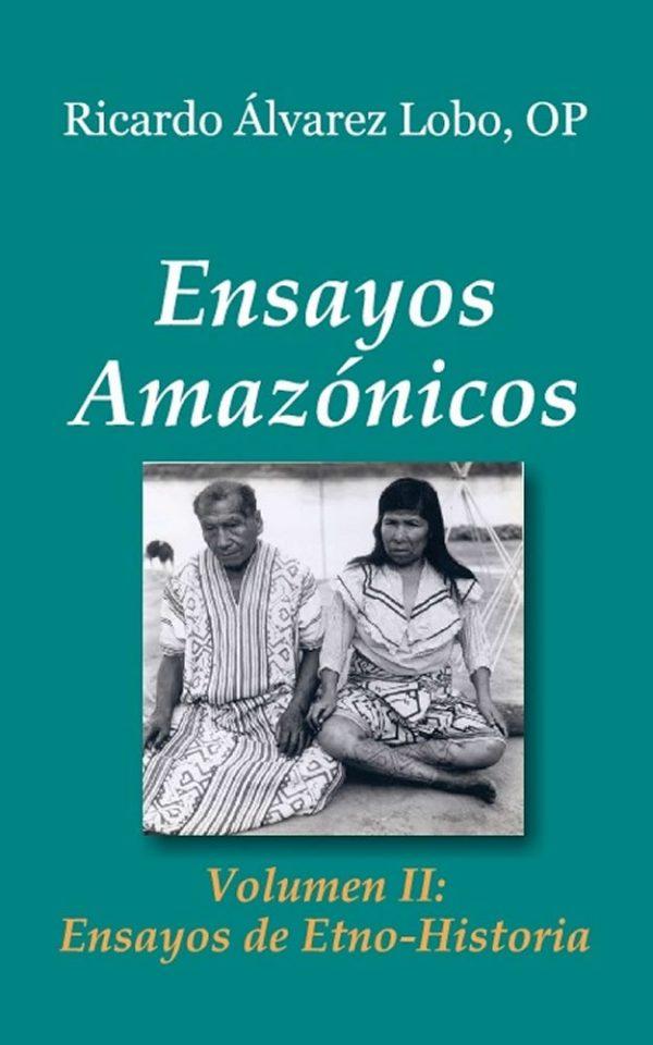 Ensayos Amazónicos. Volumen II