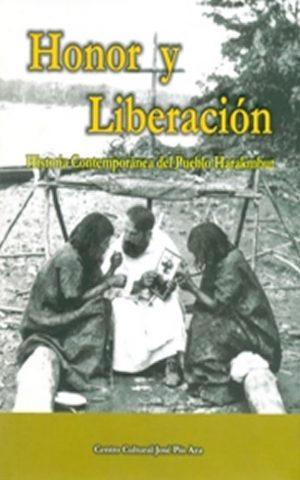 Honor y Liberación. Historia contemporánea del pueblo Harakmbut