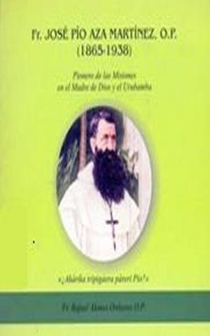 Fr. José Pío Aza Martínez OP. Pionero de las Misiones