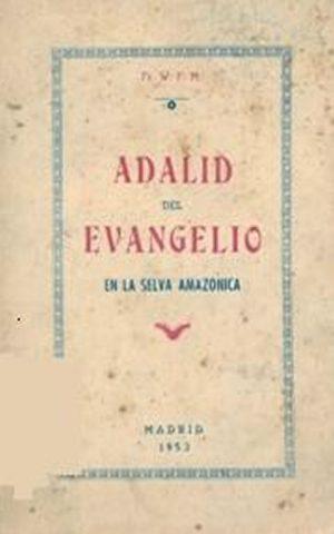 Adalid del Evangelio en la selva amazónica