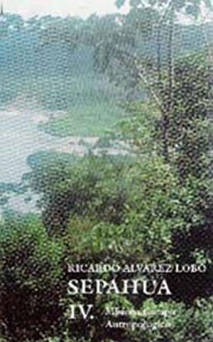 Sepahua IV. Misión: Campo antropológico