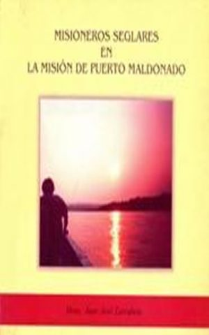 Misioneros Seglares en la Misión de Puerto Maldonado