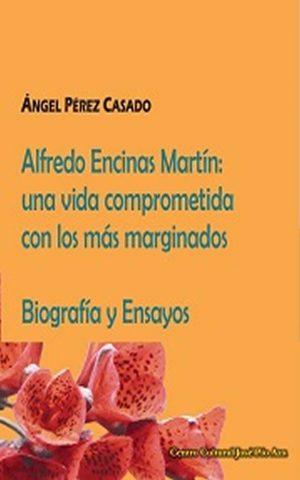Alfredo Encinas Martín. Biografía y Ensayos