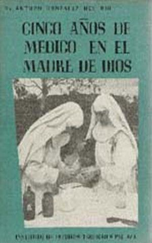 Cinco años de Médico en Madre de Dios