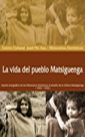 La Vida del Pueblo Matsiguenga