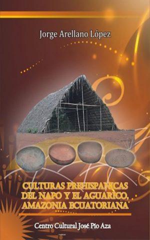 Culturas Prehispánicas del Napo y el Aguarico, Amazonía Ecuatoriana