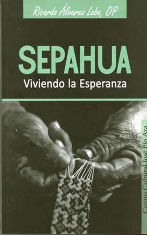 Sepahua. Viviendo la Esperanza