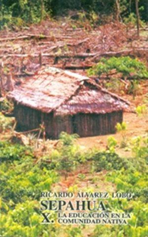 Sepahua X. La Educación en la Comunidad Nativa